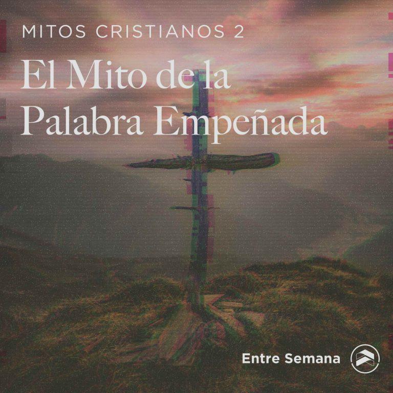 """74 – Mitos Cristianos 2: """"El Mito de la Palabra Empeñada"""""""