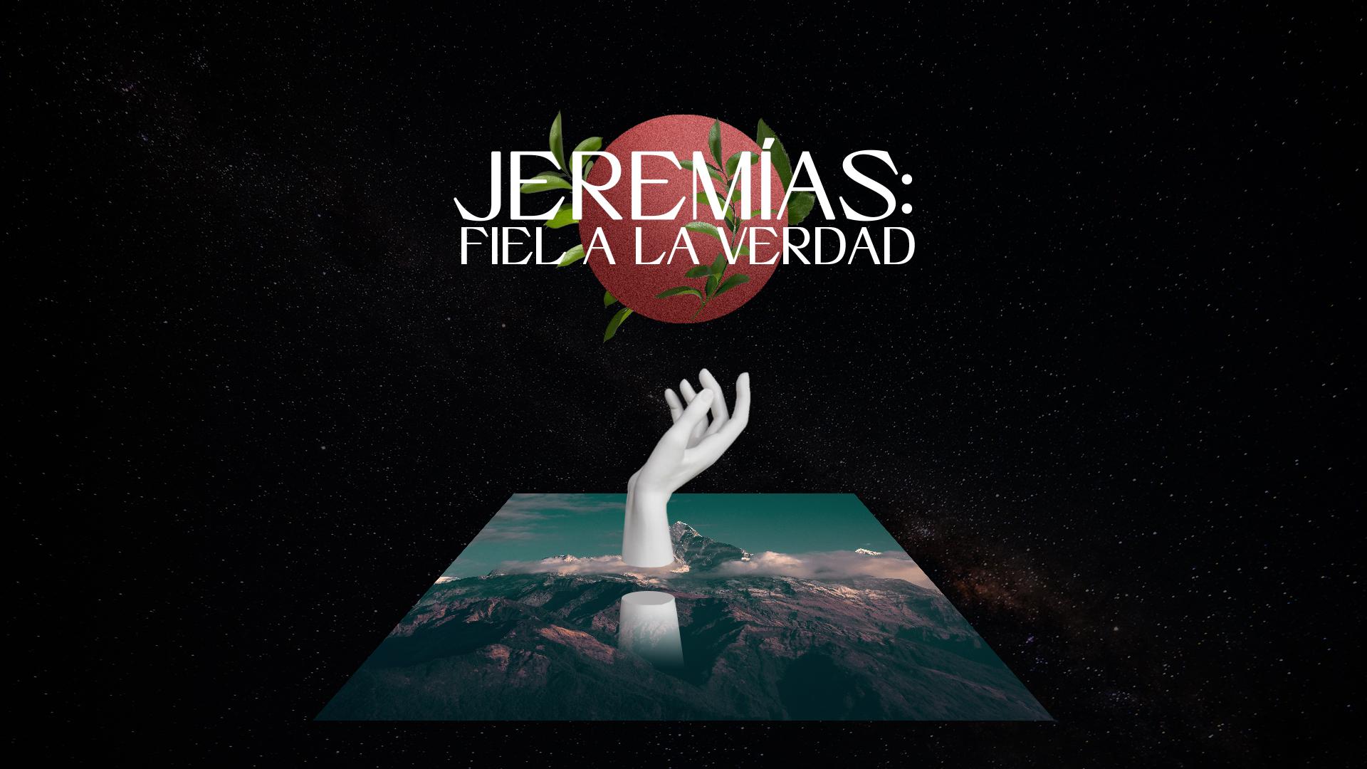 Jeremías, la vida de un hombre fiel